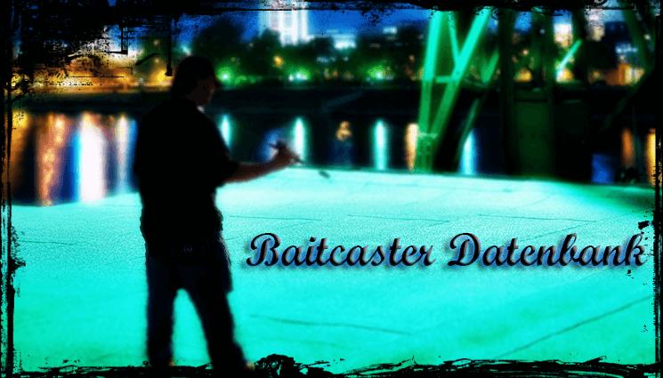 Baitcast Datenbank