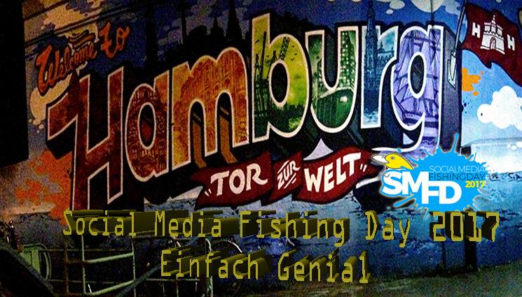 Social Media Fishing Day 2107 – Einfach genial